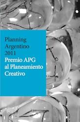 Libro Planning Argentino 2011. Premio Apg Al Planeamient