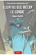 Papel CUENTOS QUE HIELAN LA SANGRE (COLECCION LECTOSFERA 103) (SERIE ESCARLATA)