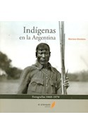 Papel INDIGENAS EN LA ARGENTINA FOTOGRAFIAS [1860-1970]