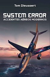 Libro System Error : Accidentes Aereos Modernos