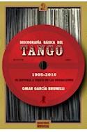 Papel DISCOGRAFIA BASICA DEL TANGO 1905-2010 SU HISTORIA A TRAVES DE LAS GRABACIONES