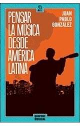 Papel PENSAR LA MUSICA DESDE AMERICA LATINA