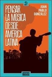 Papel Pensar La Música Desde América Latina