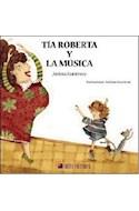 Papel TIA ROBERTA Y LA MUSICA [+ 4 AÑOS] (COLECCION HUELLAS DE ELEFANTE)