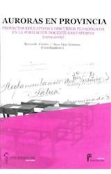Papel AURORAS EN PROVINCIA (PROYECTOS EDUCATIVOS Y DISCURSOS PEDAG