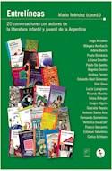 Papel ENTRELINEAS 20 CONVERSACIONES CON AUTORES DE LA LITERATURA INFANTIL Y JUVENIL DE LA ARGENTINA