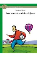 Papel SECRETOS DEL RELOJERO EL CONTRATIEMPO DE MONRA (SERIE VERDE) (RUSTICA)
