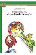 Papel CERRO DULCE EL PUEBLO DE LA MAGIA (SERIE VERDE) (RUSTICA)