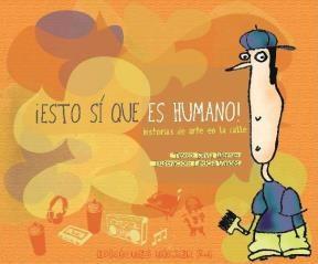 Papel Esto Sí Que Es Humano. Historias De Arte En La Calle
