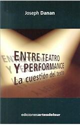 Papel ENTRE TEATRO Y PERFORMANCE LA CUESTION DEL TEXTO