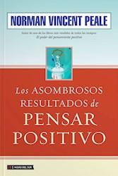 Libro Los Asombrosos Resultados De Pensar Positivo