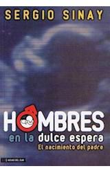 Papel HOMBRES EN LA DULCE ESPERA (N/ED)
