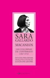 Libro Macaneos : Las Columnas En Confirmado 1967-1972 / Sara Gallardo