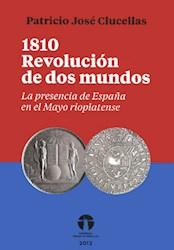 Libro 1810 La Revolucion De Dos Mundos