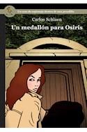 Papel UN MEDALLON PARA OSIRIS UNA HISTORIA POLICIAL DENTRO DE UNA PESADILLA (SERIE NEGRA) (RUSTICA)
