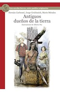 Papel ANTIGUOS DUEÑOS DE LA TIERRA TRES NOVELAS BREVES ENTRE PUEBLOS ORIGINARIOS (SERIE ROJA) (RUSTICA)