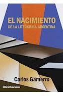 Papel NACIMIENTO DE LA LITERATURA ARGENTINA (RUSTICO)