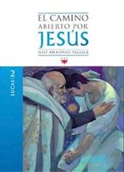 Libro 3. Lucas  El Camino Abierto Por Jesus
