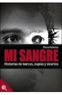 Papel MI SANGRE HISTORIAS DE NARCOS ESPIAS Y SICARIOS (RUSTICA)