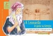 Libro A Leonardo Le Gusta Su Tiempo