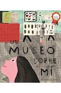 Papel UN MUSEO SOBRE MI (ILUSTRADO) (CARTONE)
