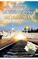 La rosa blanca de Jerusalén