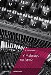Libro Y Matarazo No Llamo ...