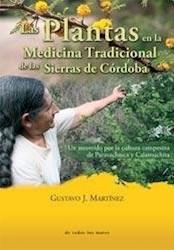 Libro Las Plantas En La Medicina Tradicional De Las Sierras De Cordoba