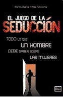 Papel JUEGO DE LA SEDUCCION TODO LO QUE UN HOMBRE DEBE SABER SOBRE LAS MUJERES