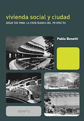 Libro Vivienda Social Y Ciudad: Desafios Para La Enseñ