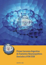 Papel Primer Consenso Argentino De Trastornos Neurocognitivos Asociados Al Vih/Sida