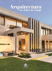 Libro Arquitectura En Clubes De Campo  2019