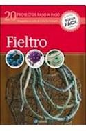 Papel FIELTRO 20 PROYECTOS PASO A PASO (COLECCION SUPER FACIL  )