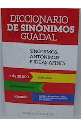 Papel DICCIONARIO DE SINONIMOS GUADAL SINONIMOS ANTONIMOS E IDEAS AFINES [+30000 ENTRADAS] (BOLSILLO)