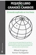 Papel PEQUEÑO LIBRO DE LOS GRANDES CAMBIOS EL MUNDO EXPLICADO EN TRES LINEAS