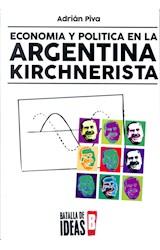Papel ECONOMIA Y POLITICA EN LA ARGENTINA KIRCHNERISTA