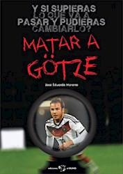 Libro Matar A Gotze