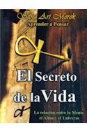 Papel SECRETO DE LA VIDA LA RELACION ENTRE LA MENTE EL ALMA Y EL UNIVERSO (RUSTICA)