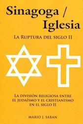Libro Sinagoga , Iglesia . La Ruptura Del Siglo Ii La Division Religiosa Judeo Cr