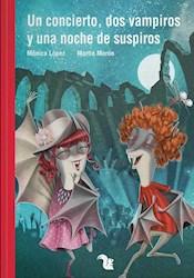 Libro Un Concierto , Dos Vampiros Y Una Noche De Suspiros