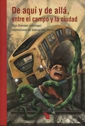 Libro De Aqui Y De Alla , Entre El Campo Y La Ciudad