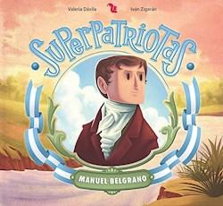 Libro Superpatriotas  Manuel Belgrano