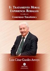 Libro El Tratamiento Moral Experiencia Roballos