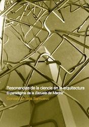 Libro Resonancias De La Ciencia En La Arquitectura