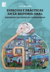 Libro Espacios Y Practicas En La Historia Oral