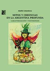 Libro Mitos Y Creencias En La Argentina Profunda