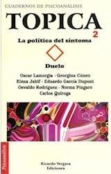 Papel TOPICA 2 LA POLITICA DEL SINTOMA DUELO