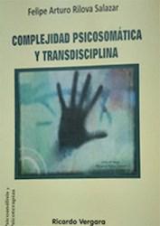 Libro Complejidad Psicosomatica Y Transdisciplina