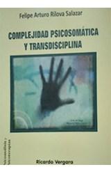 Papel COMPLEJIDAD PSICOSOMATICA Y TRANSDICIPLINA