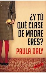 Papel Y TU QUE CLASE DE MADRE ERES (COLECCION ROJA & NEGRA)